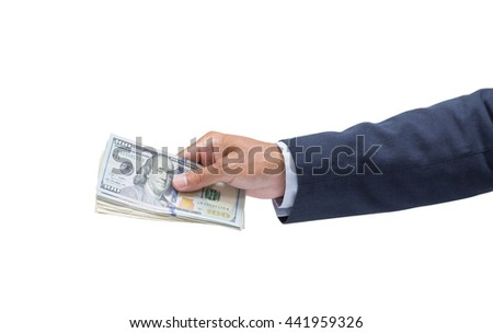 Businessman hand holding US dollar isolated on white background, USD. bills, clipping path