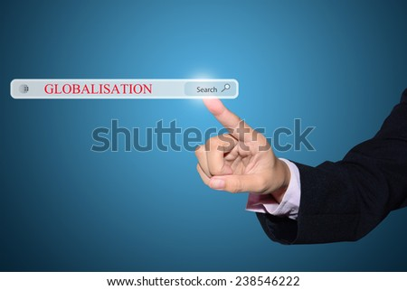 Businessman hand pointing GLOBALISATION