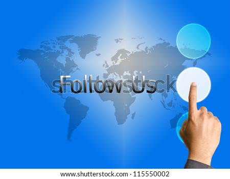 businessman hand pressing Follow us button on a touch screen interface - stock photo