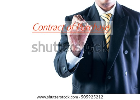 Businessman hand writing Contract Of Purchase on transparent wipe board.