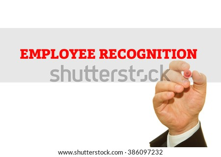 Businessman hand writing Employee Recognition isolated on white.