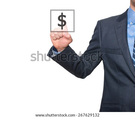 Businessman press dollar sign icon. Business concept. Isolated on white. Stock Image