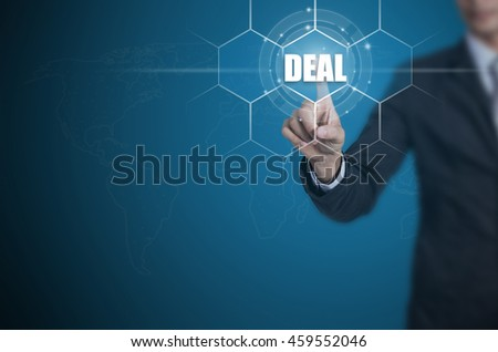 Businessman pressing button on touch screen interface and select Deal, Business concept. - stock photo