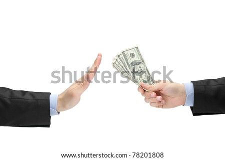 Businessman refusing the offered bribe isolated on white background