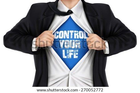 businessman showing Control your life words underneath his shirt over white background - stock photo