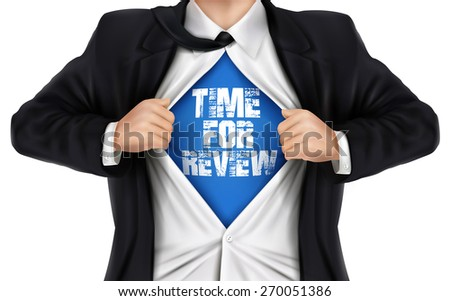 businessman showing Time for review words underneath his shirt over white background - stock photo