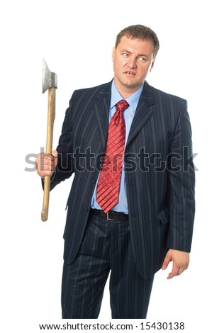 Businessman with axe. Isolated on white background