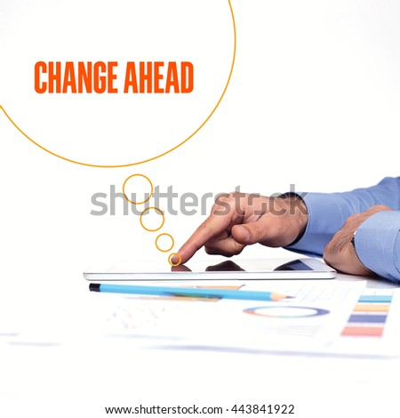 BUSINESSMAN WORKING OFFICE  CHANGE AHEAD COMMUNICATION TECHNOLOGY CONCEPT - stock photo
