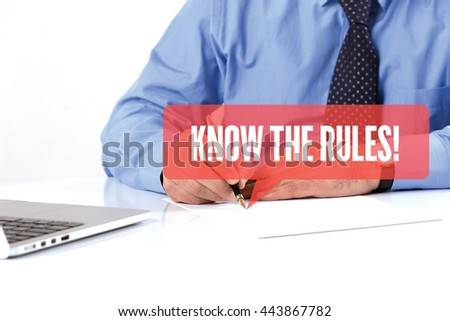 BUSINESSMAN WORKING OFFICE  KNOW THE RULES! COMMUNICATION SPEECH BUBBLE CONCEPT - stock photo