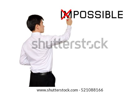 Businessmen write a word possible on white background,isolated.Business and financial concept.