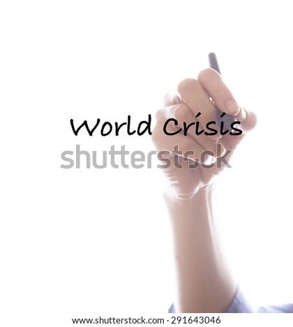 Businesswoman writing world crisis ,white background,business background - stock photo