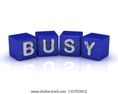 BUSY word on blue cubes on an isolated white background - stock photo