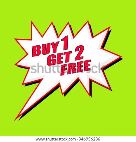 Buy 1 Get 2 Free wording speech bubble - stock photo