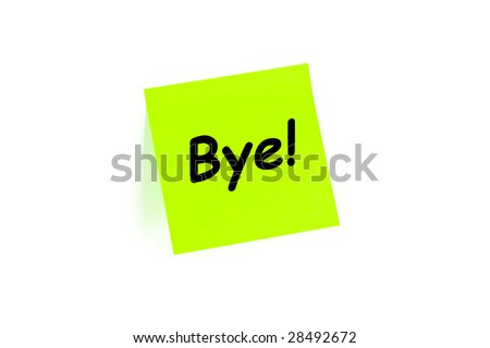 Bye greeting concept on a note isolated on white - stock photo