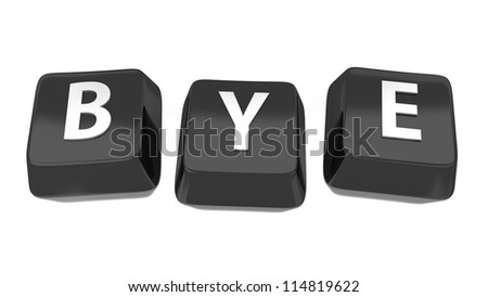BYE written in white on black computer keys. 3d illustration. Isolated background.