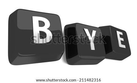 BYE written in white on black computer keys. 3d illustration. Isolated background. - stock photo