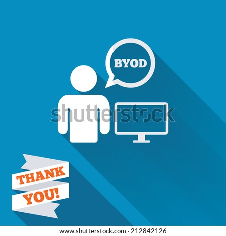 BYOD sign icon. Bring your own device symbol. User with monitor and speech bubble. White flat icon with long shadow. Paper ribbon label with Thank you text. - stock photo