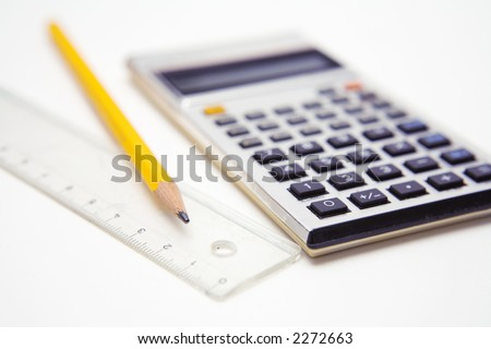 Calculator, pencil and ruler.