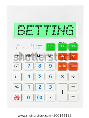 Calculator with BETTING on display on white background - stock photo