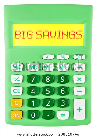Calculator with BIG SAVINGS on display isolated on white background