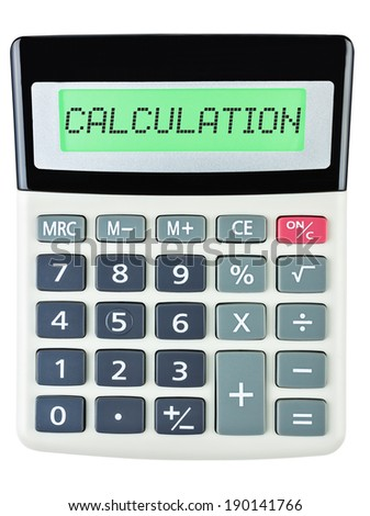 Calculator with CALCULATION on display on white background - stock photo
