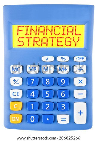 Calculator with FINANCIAL STRATEGY isolated on display on white background