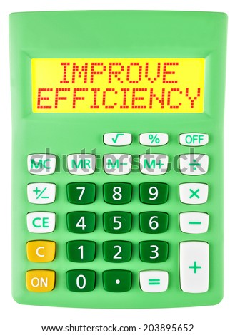 Calculator with IMPROVE EFFICIENCY on display isolated on white background