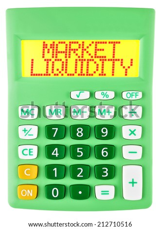 Calculator with MARKET LIQUIDITY on display isolated on white background