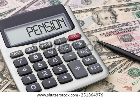 Calculator with money - Pension - stock photo
