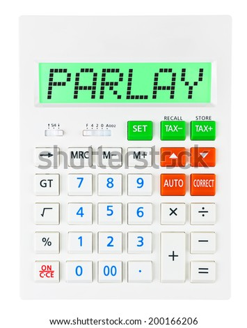 Calculator with PARLAY on display on white background - stock photo