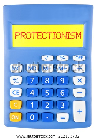 Calculator with PROTECTIONISM on display isolated on white background