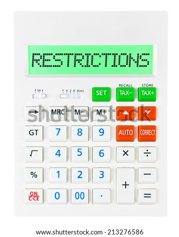 Calculator with RESTRICTIONS on display on white background - stock photo