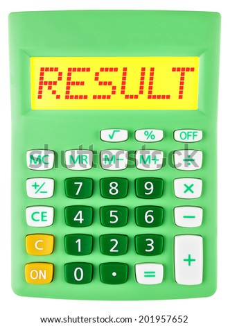 Calculator with RESULT on display on white background - stock photo