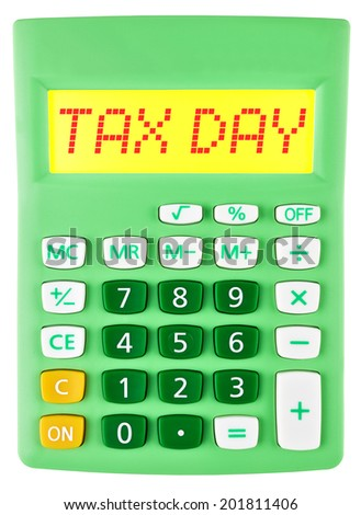 Calculator with TAX DAY on display on white background - stock photo