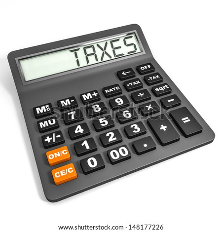 Calculator with TAXES on display on white background. 3D illustration. - stock photo