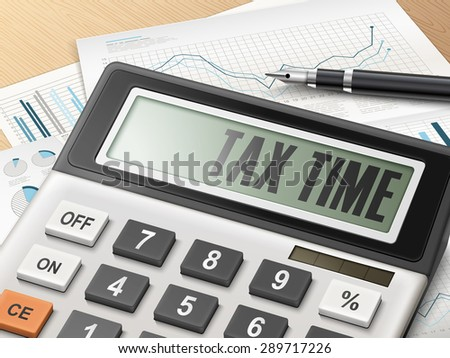 calculator with the word tax time on the display - stock photo