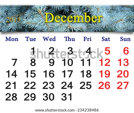 calendar for the December of 2015 with the ribbon of  evergreen spruce - stock photo