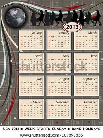 Calendar for the year 2013. USA version, modern technology, international business, bank holidays included.