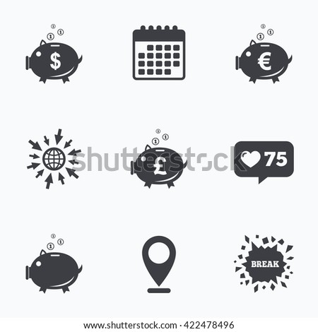 Calendar, like counter and go to web icons. Piggy bank icons. Dollar, Euro and Pound moneybox signs. Cash coin money symbols. Location pointer. - stock photo