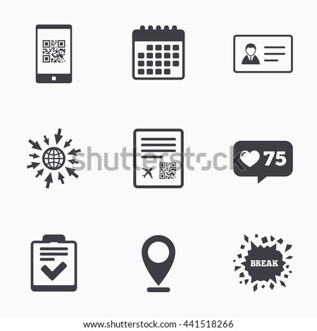Calendar, like counter and go to web icons. QR scan code in smartphone icon. Boarding pass flight sign. ID card badge symbol. Check or tick sign. Location pointer. - stock photo