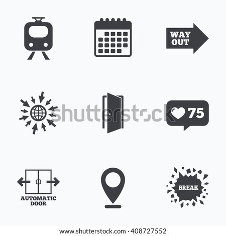 Calendar, like counter and go to web icons. Train railway icon. Automatic door symbol. Way out arrow sign. Location pointer. - stock photo