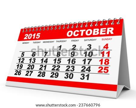 Calendar October 2015 on white background. 3D illustration. - stock photo