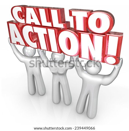 Call to Advertising people lifting 3d words to illustrade an audience or customers responding to a message of marketing or advertising - stock photo