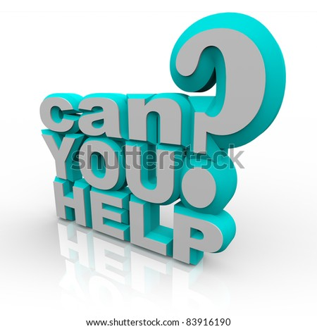 Can You Help 3D illustrated words are a plea for help in a financial fundraiser for a non-profit group - stock photo