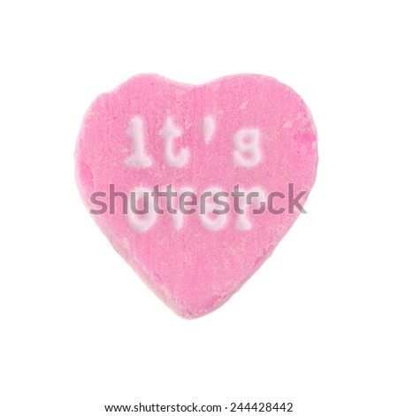"""Candy Heart It's Over. Pink candy heart with the words """"It's Over"""" printed on it. Valentine's Day concept. - stock photo"""