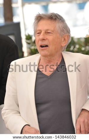 "CANNES, FRANCE - MAY 25, 2013: Director Roman Polanski at the photocall for his movie ""Venus in Fur"" in competition at the 66th Festival de Cannes."