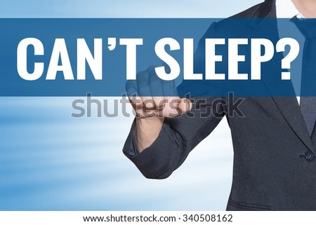 Cant Sleep word Business man touching on blue virtual screen - stock photo