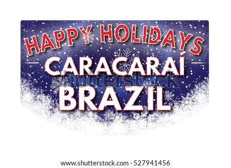 CARACARAI BRAZIL Happy Holidays welcome text card.
