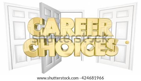 Career Choices New Job Open Doors Words 3d Illustration - stock photo