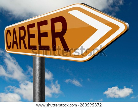 career move or choice get your nice job promotion or the search for a new job build a career or job road sign arrow  - stock photo